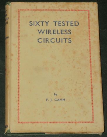 Sixty Tested Wireless Circuits, by F.J. Camm